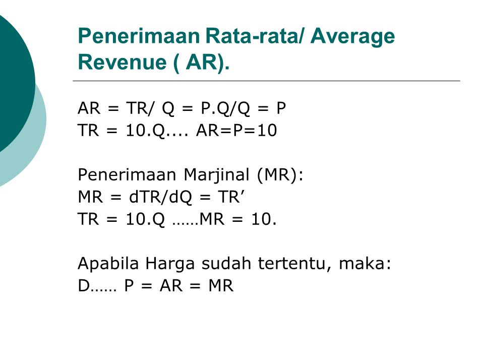 Grafik Fungsi Permintaan dan TR Linier D=P=AR=MR TR = 10.Q 0 P=10 21 Q P