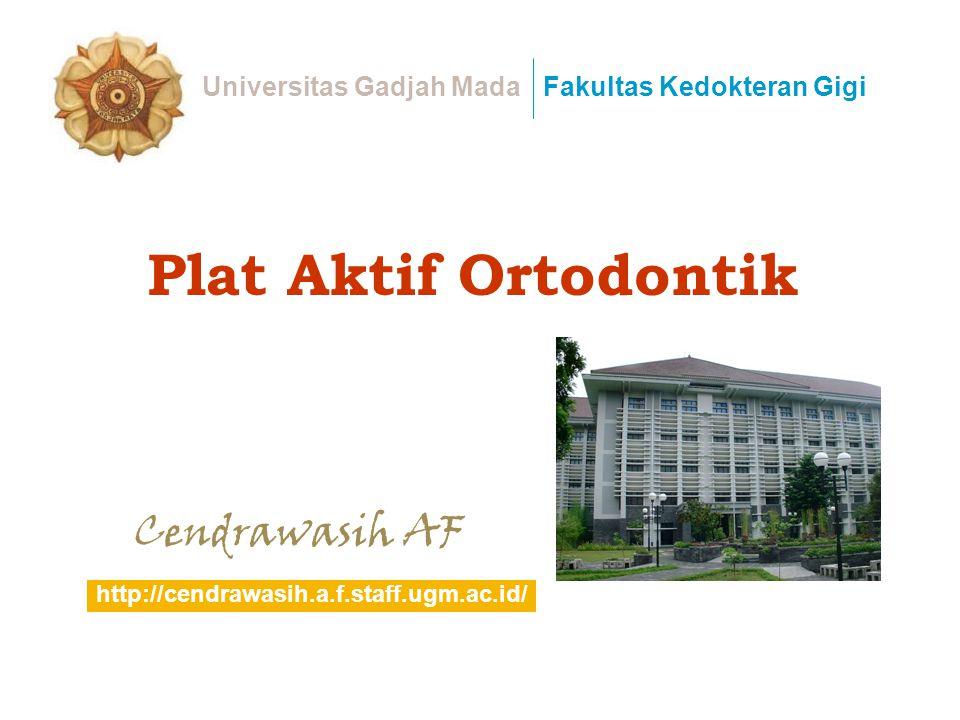 Plat Aktif Ortodontik Cendrawasih AF Universitas Gadjah MadaFakultas Kedokteran Gigi http://cendrawasih.a.f.staff.ugm.ac.id/
