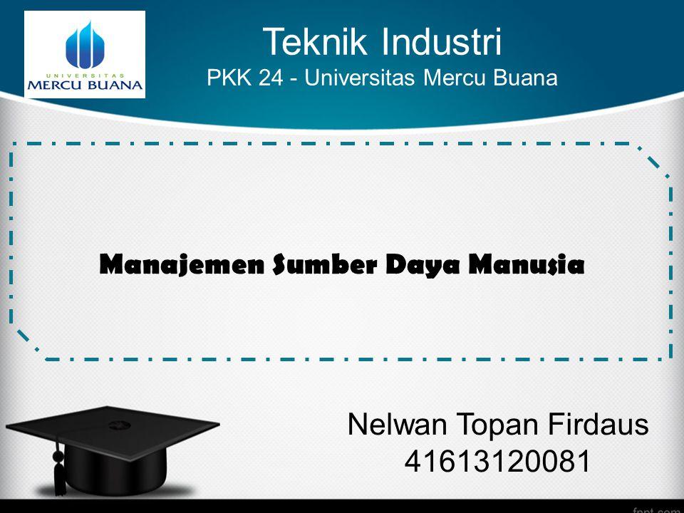 Nelwan Topan Firdaus 41613120081 Manajemen Sumber Daya Manusia Teknik Industri PKK 24 - Universitas Mercu Buana