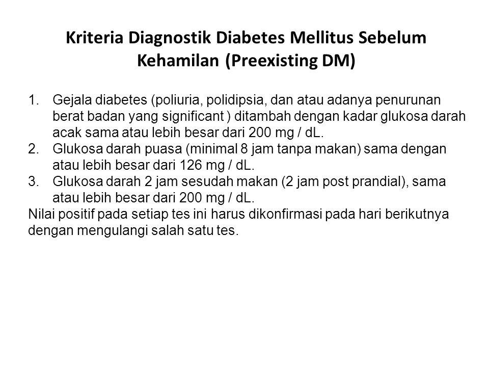 1.Gejala diabetes (poliuria, polidipsia, dan atau adanya penurunan berat badan yang significant ) ditambah dengan kadar glukosa darah acak sama atau l