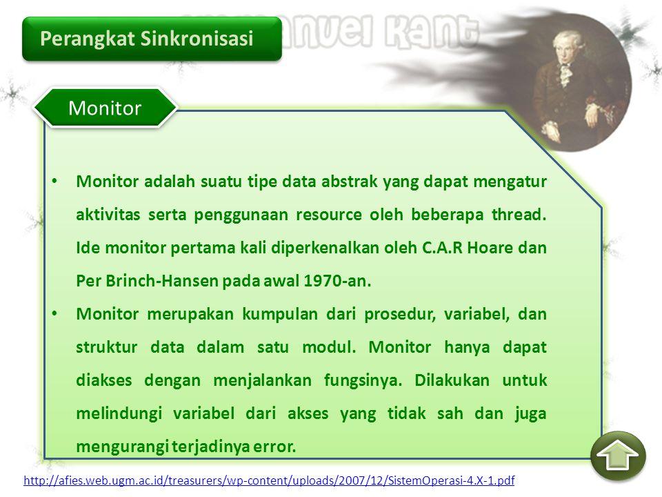 Perangkat Sinkronisasi Monitor adalah suatu tipe data abstrak yang dapat mengatur aktivitas serta penggunaan resource oleh beberapa thread. Ide monito