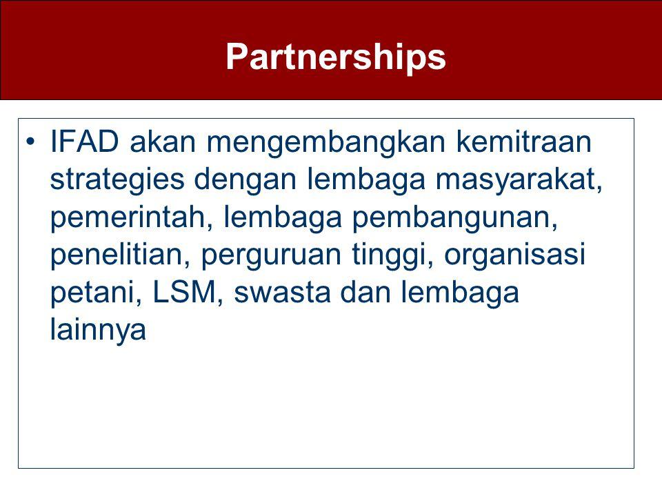 Partnerships IFAD akan mengembangkan kemitraan strategies dengan lembaga masyarakat, pemerintah, lembaga pembangunan, penelitian, perguruan tinggi, or