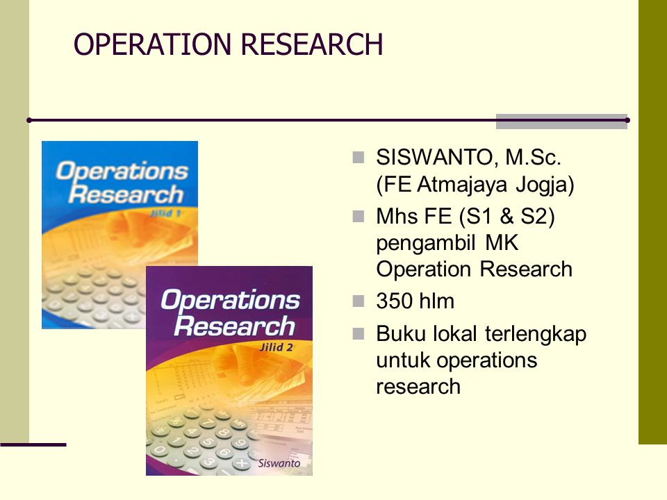 OPERATION RESEARCH SISWANTO, M.Sc.