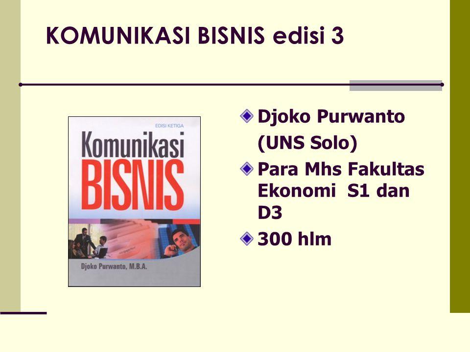 KOMUNIKASI BISNIS edisi 3 Djoko Purwanto (UNS Solo) Para Mhs Fakultas Ekonomi S1 dan D3 300 hlm