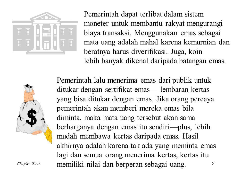 Chapter Four7 Jumlah uang beredar (money supply) adalah jumlah uang yang tersedia.
