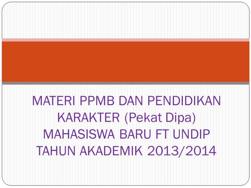 Tanggal 29, 30, dan 31Agustus 2013 Penanggungjawab: PD3 Materi Pendidikan Karakter (Pekat Dipa)