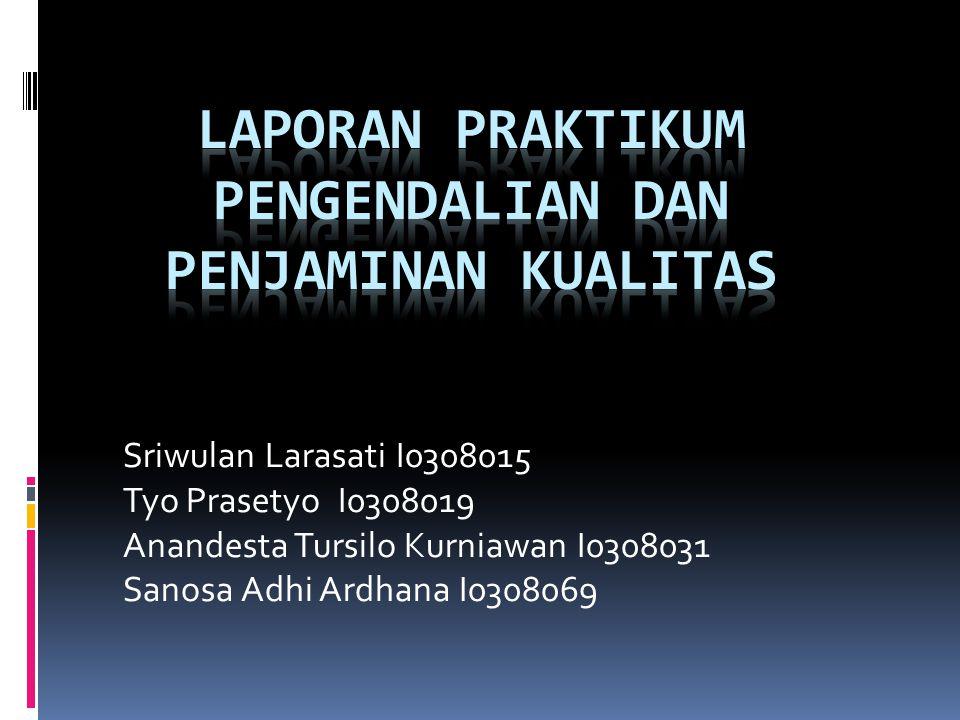 Sriwulan Larasati I0308015 Tyo Prasetyo I0308019 Anandesta Tursilo Kurniawan I0308031 Sanosa Adhi Ardhana I0308069