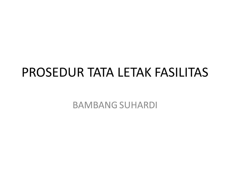 PROSEDUR TATA LETAK FASILITAS BAMBANG SUHARDI