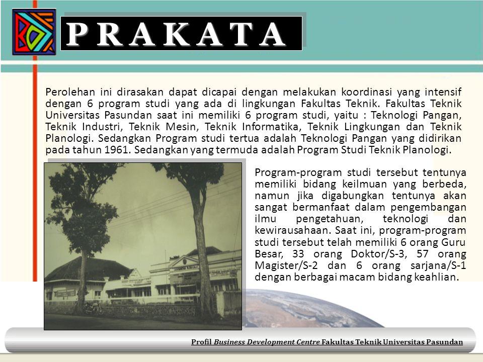 Profil Business Development Centre Fakultas Teknik Universitas Pasundan Perolehan ini dirasakan dapat dicapai dengan melakukan koordinasi yang intensi