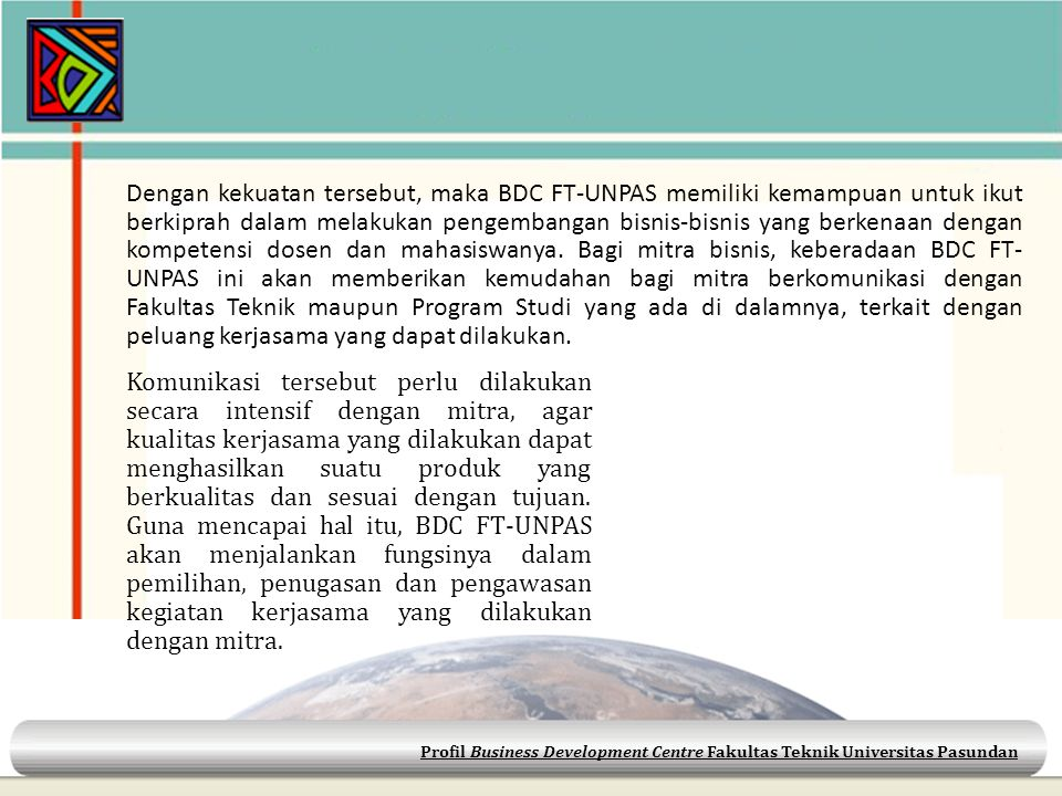 Profil Business Development Centre Fakultas Teknik Universitas Pasundan BUSINESS DEVELOPMENT CENTRE (BDC) FAKULTAS TEKNIK UNIVERSITAS PASUNDAN BANDUNG Jl.