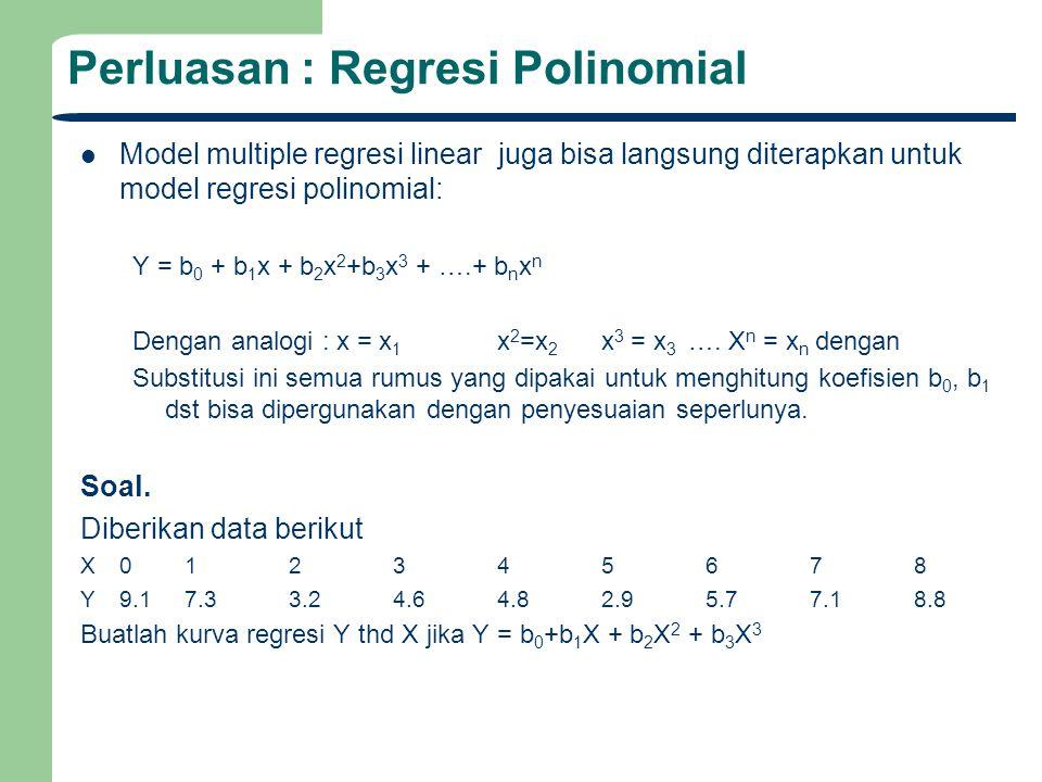 Koefisien Korelasi Jamak dan Determinasi Jamak Koefisien Determinasi Jamak (Multiple Determination) R 2 adalah total variasi data Y yang bisa dijelaskan oleh model regresi, yaitu: Yaitu variansi karena regresi dibagi variasi total.