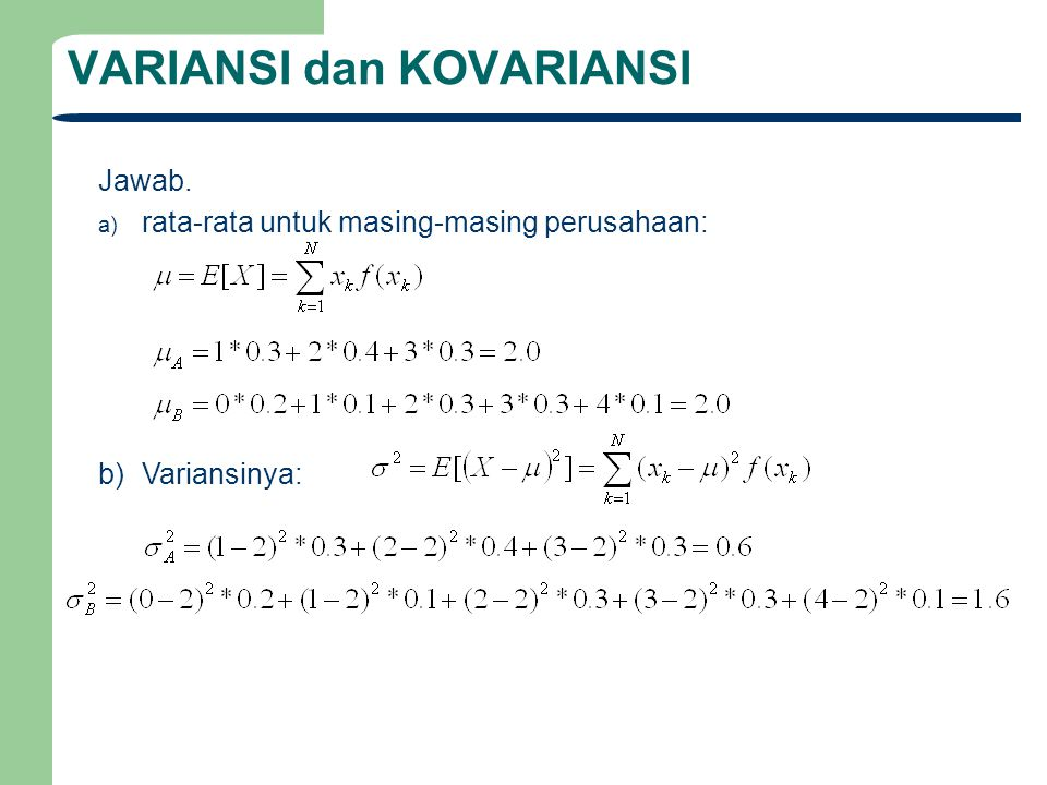 VARIANSI dan KOVARIANSI Jawab. a) rata-rata untuk masing-masing perusahaan: b)Variansinya: