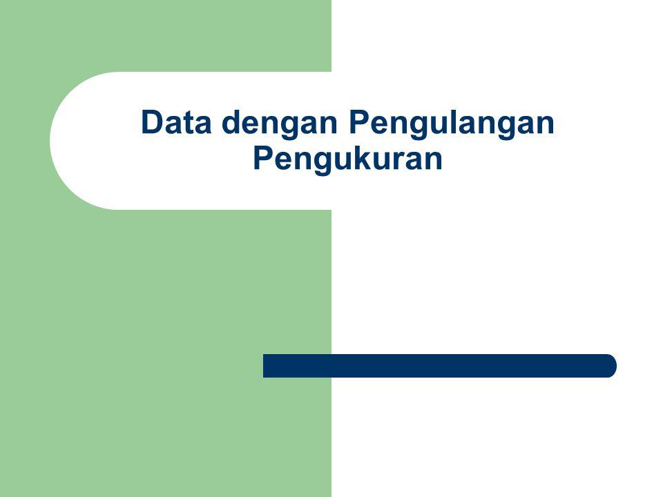 Data dengan Pengulangan Pengukuran