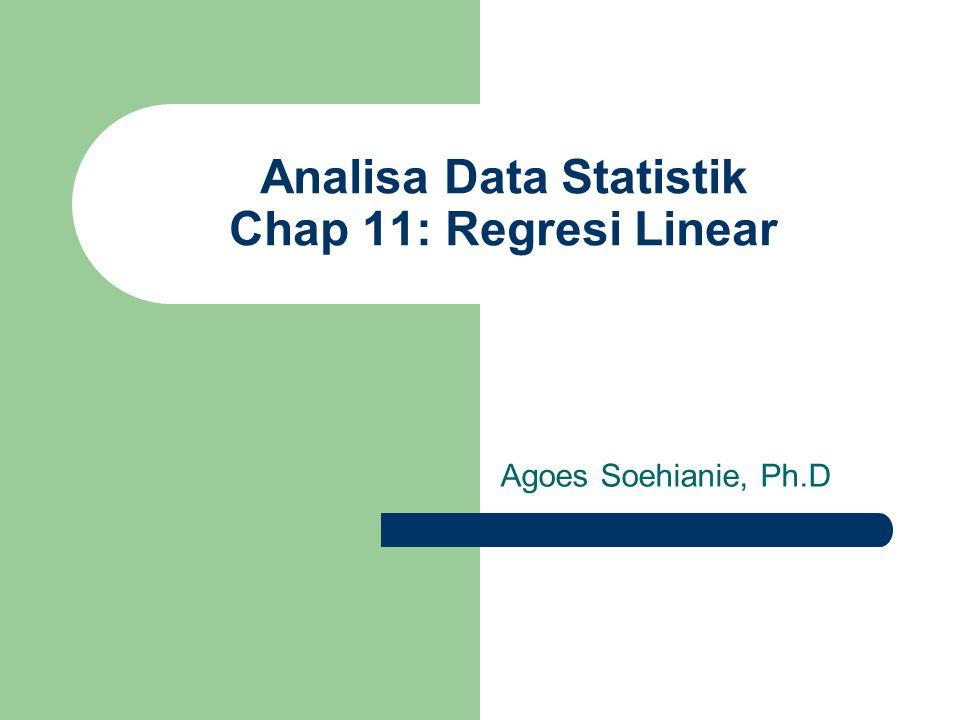Kualitas Fitting : Koefisien Determinasi Besaran SST = total corrected sum of squares didefinisikan sbb: Sedangkan SSE Dan SSR (regression sum squares): R: koefisien determinasi, persentase dari variansi data yg bisa dijelaskan oleh regresi.