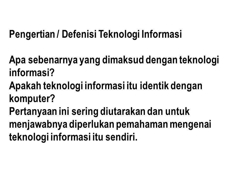 Teknologi informasi (Information Technology) biasa disingkat TI, IT atau infotech.