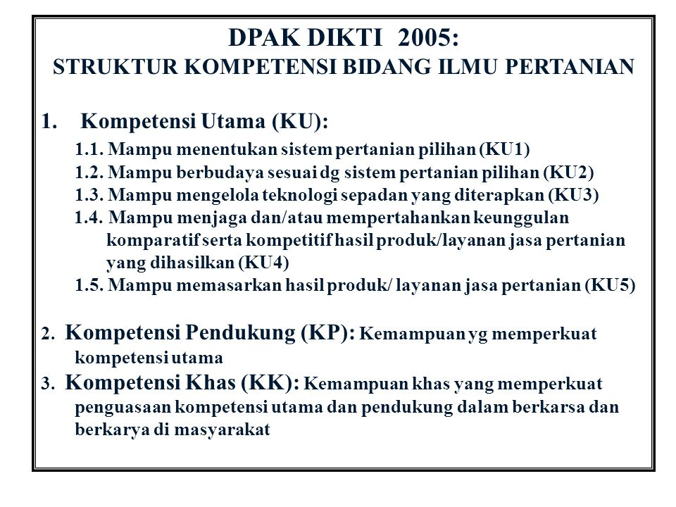 DPAK DIKTI 2005: STRUKTUR KOMPETENSI BIDANG ILMU PERTANIAN 1.