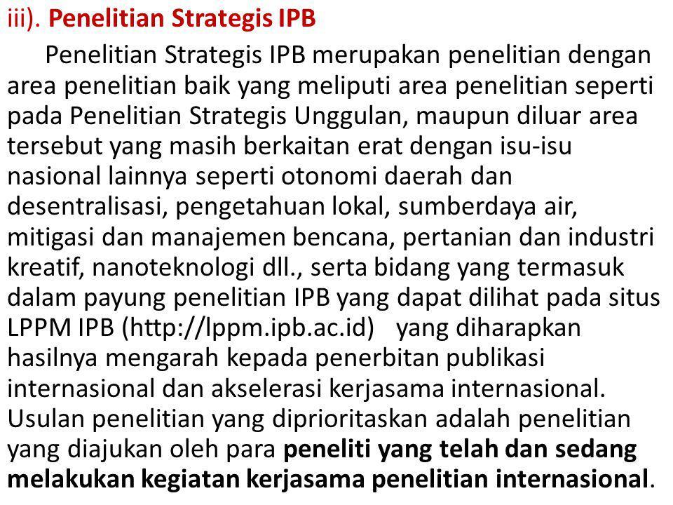 iii). Penelitian Strategis IPB Penelitian Strategis IPB merupakan penelitian dengan area penelitian baik yang meliputi area penelitian seperti pada Pe