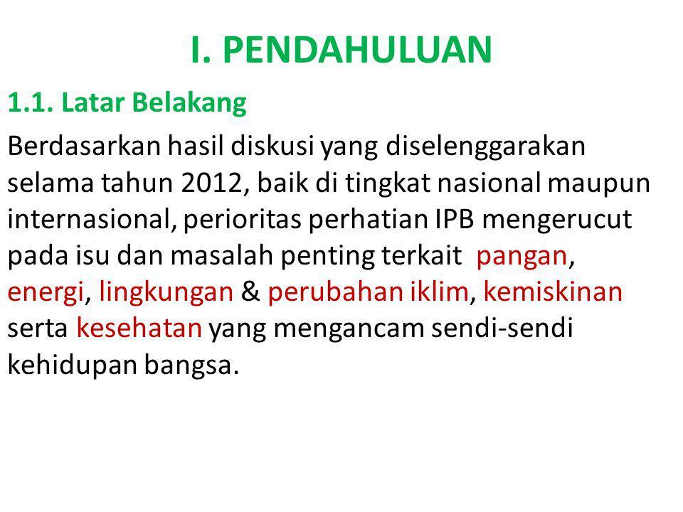I. PENDAHULUAN 1.1. Latar Belakang Berdasarkan hasil diskusi yang diselenggarakan selama tahun 2012, baik di tingkat nasional maupun internasional, pe