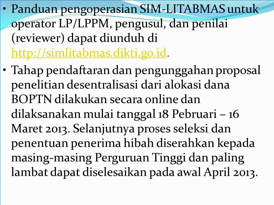 Panduan pengoperasian SIM-LITABMAS untuk operator LP/LPPM, pengusul, dan penilai (reviewer) dapat diunduh di http://simlitabmas.dikti.go.id. http://si