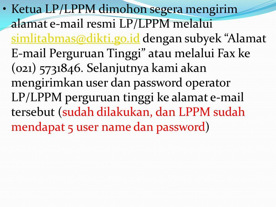 """Ketua LP/LPPM dimohon segera mengirim alamat e-mail resmi LP/LPPM melalui simlitabmas@dikti.go.id dengan subyek """"Alamat E-mail Perguruan Tinggi"""" atau"""