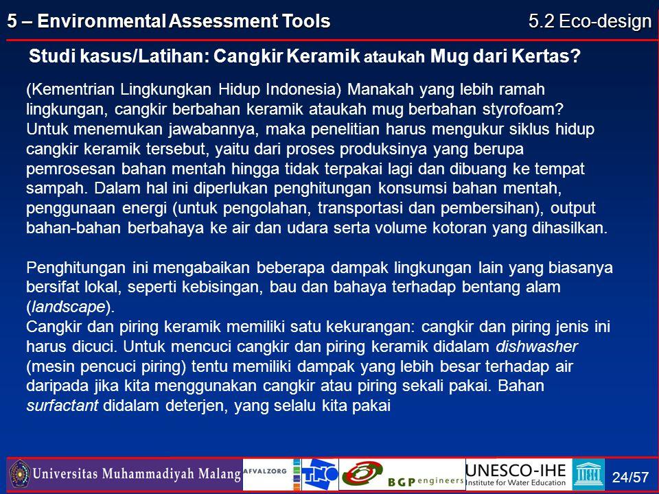 5 – Environmental Assessment Tools 24/57 Studi kasus/Latihan: Cangkir Keramik ataukah Mug dari Kertas? 5.2 Eco-design (Kementrian Lingkungkan Hidup In