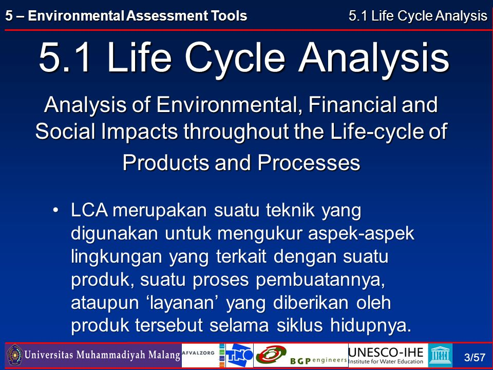 5 – Environmental Assessment Tools 14/57 Methodology of LCA (8), Impact assessment: Pengukuran Dampak Steps: Characterization, Classification and Normalization:  Determine which LCI results contribute to which impact category, e.g.