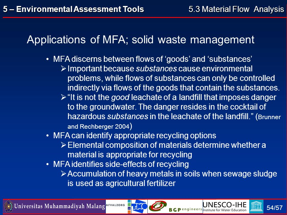 5 – Environmental Assessment Tools 54/57 Applications of MFA; solid waste management MFA discerns between flows of 'goods' and 'substances'  Importan