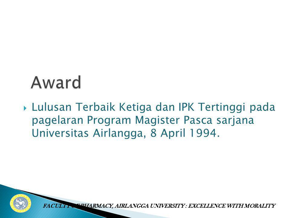  Lulusan Terbaik Ketiga dan IPK Tertinggi pada pagelaran Program Magister Pasca sarjana Universitas Airlangga, 8 April 1994. FACULTY OF PHARMACY, AIR