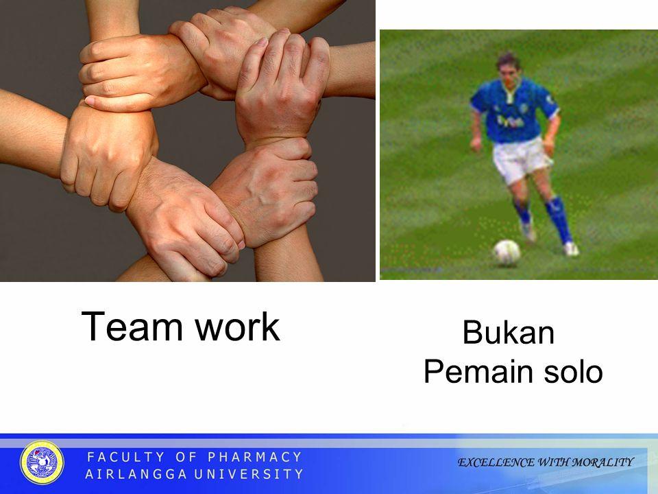 Bukan Pemain solo Team work