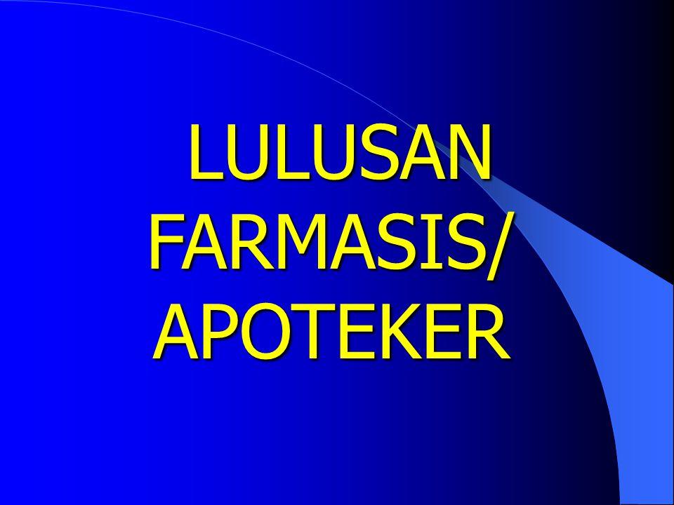 LULUSAN SARJANA FARMASI () LULUSAN SARJANA FARMASI (SSi)