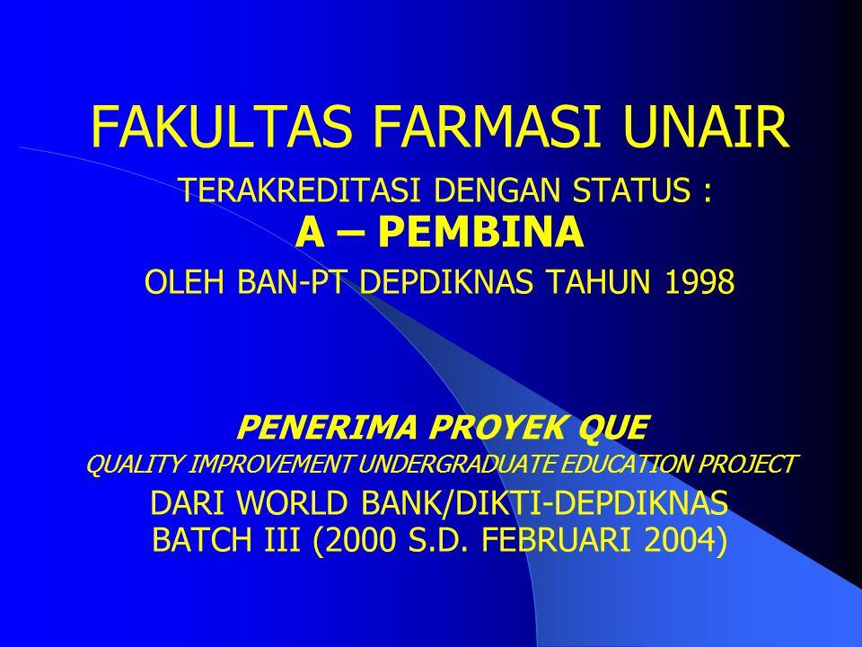 FAKULTAS FARMASI Universitas Airlangga (UNAIR) merupakan FAKULTAS MONOPROGRAM yaitu Pendidikan S-1 : FARMASI (dengan gelar ; Sarjana farmasi) Pendidik