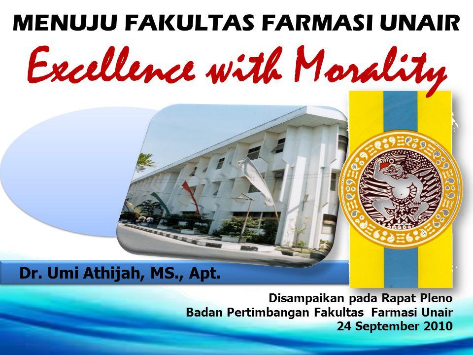 Disampaikan pada Rapat Pleno Badan Pertimbangan Fakultas Farmasi Unair 24 September 2010 Dr.