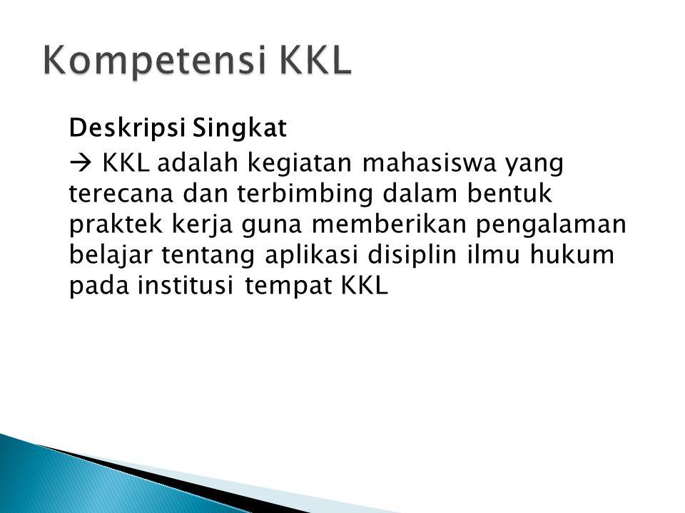 Deskripsi Singkat  KKL adalah kegiatan mahasiswa yang terecana dan terbimbing dalam bentuk praktek kerja guna memberikan pengalaman belajar tentang a