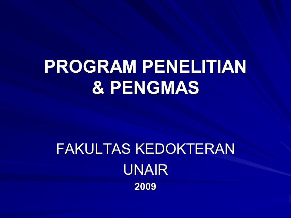 PROGRAM PENELITIAN & PENGMAS FAKULTAS KEDOKTERAN UNAIR 2009