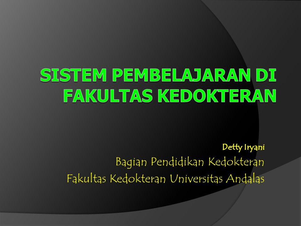 Detty Iryani Bagian Pendidikan Kedokteran Fakultas Kedokteran Universitas Andalas