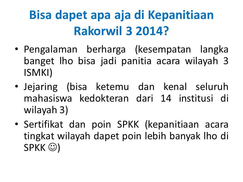 Bisa dapet apa aja di Kepanitiaan Rakorwil 3 2014.