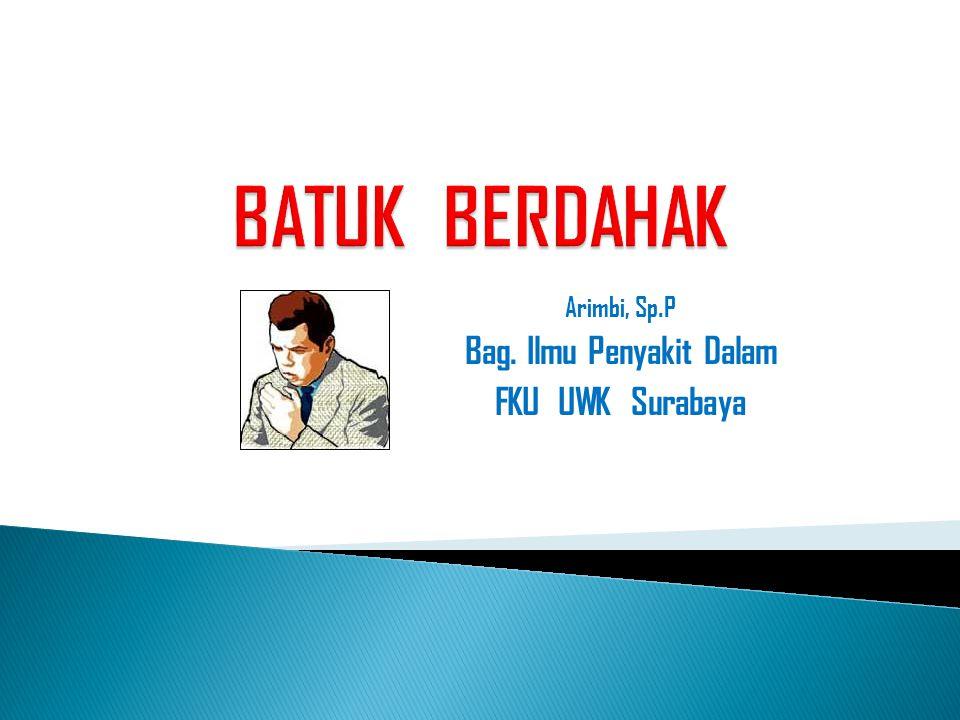 Arimbi, Sp.P Bag. Ilmu Penyakit Dalam FKU UWK Surabaya