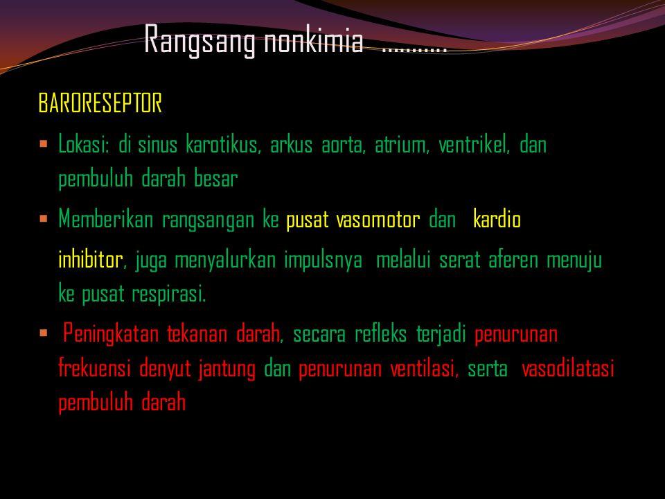 Rangsang nonkimia ………..