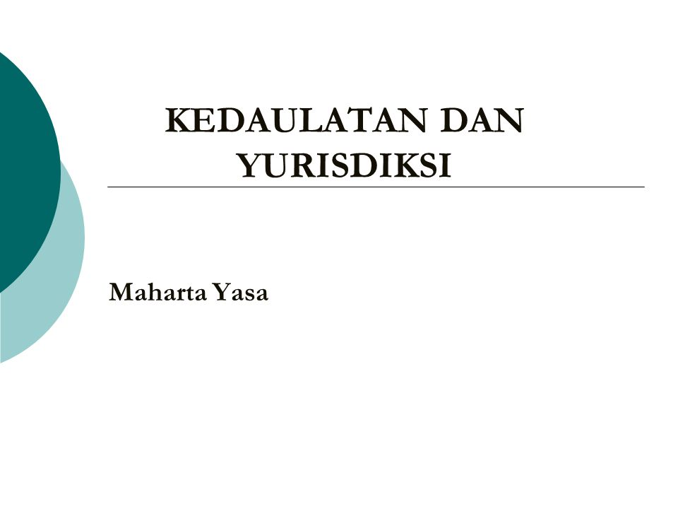 KEDAULATAN DAN YURISDIKSI Maharta Yasa