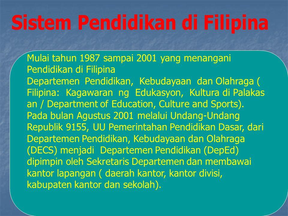 Mulai tahun 1987 sampai 2001 yang menangani Pendidikan di Filipina Departemen Pendidikan, Kebudayaan dan Olahraga ( Filipina: Kagawaran ng Edukasyon, Kultura di Palakas an / Department of Education, Culture and Sports).