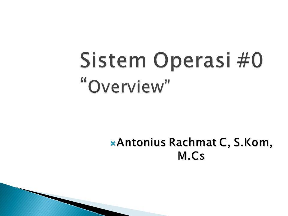 SKS : 3 Hari : – Rabu, A 10.30 dan B 13.30 Ruang : Dosen : Antonius Rachmat C, S.Kom, M.Cs Email : anton@ti.ukdw.ac.idanton@ti.ukdw.ac.id Blog : http://antoniusrc.wordpress.comhttp://antoniusrc.wordpress.com YM : antonie_oo Web : http://lecturer.ukdw.ac.id/antonhttp://lecturer.ukdw.ac.id/anton E-class : http://ukdw.ac.id/e-class/idhttp://ukdw.ac.id/e-class/id
