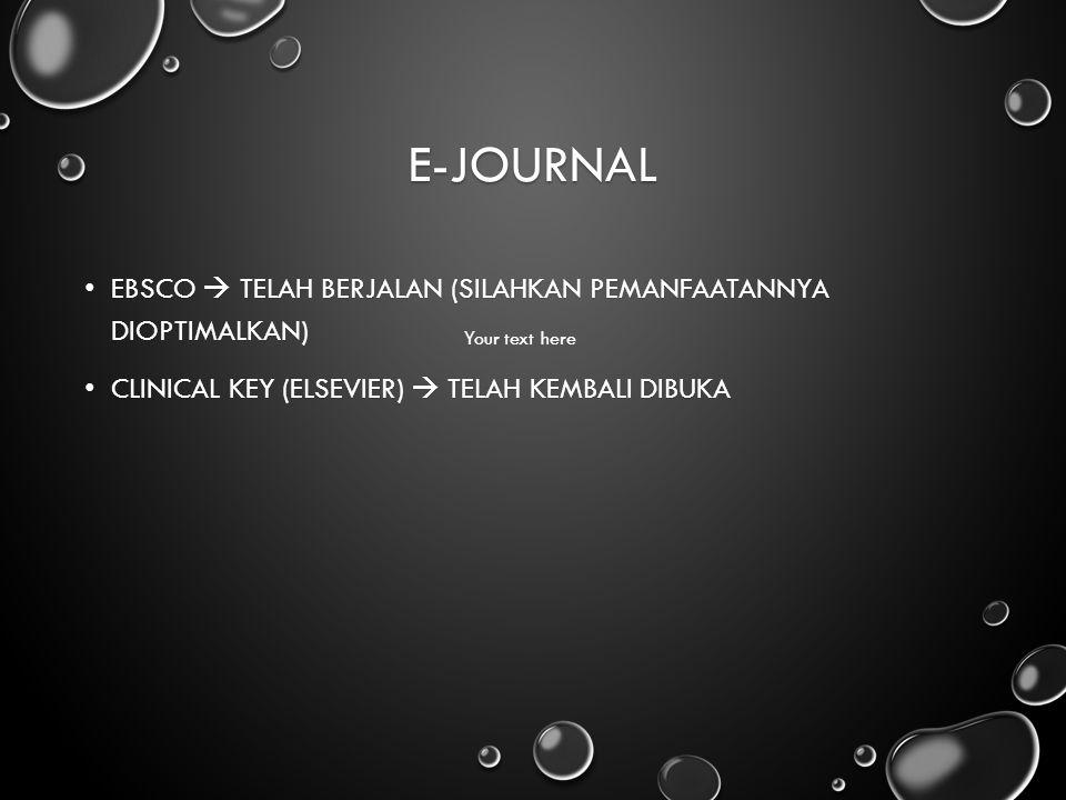E-JOURNAL EBSCO  TELAH BERJALAN (SILAHKAN PEMANFAATANNYA DIOPTIMALKAN) EBSCO  TELAH BERJALAN (SILAHKAN PEMANFAATANNYA DIOPTIMALKAN) CLINICAL KEY (EL