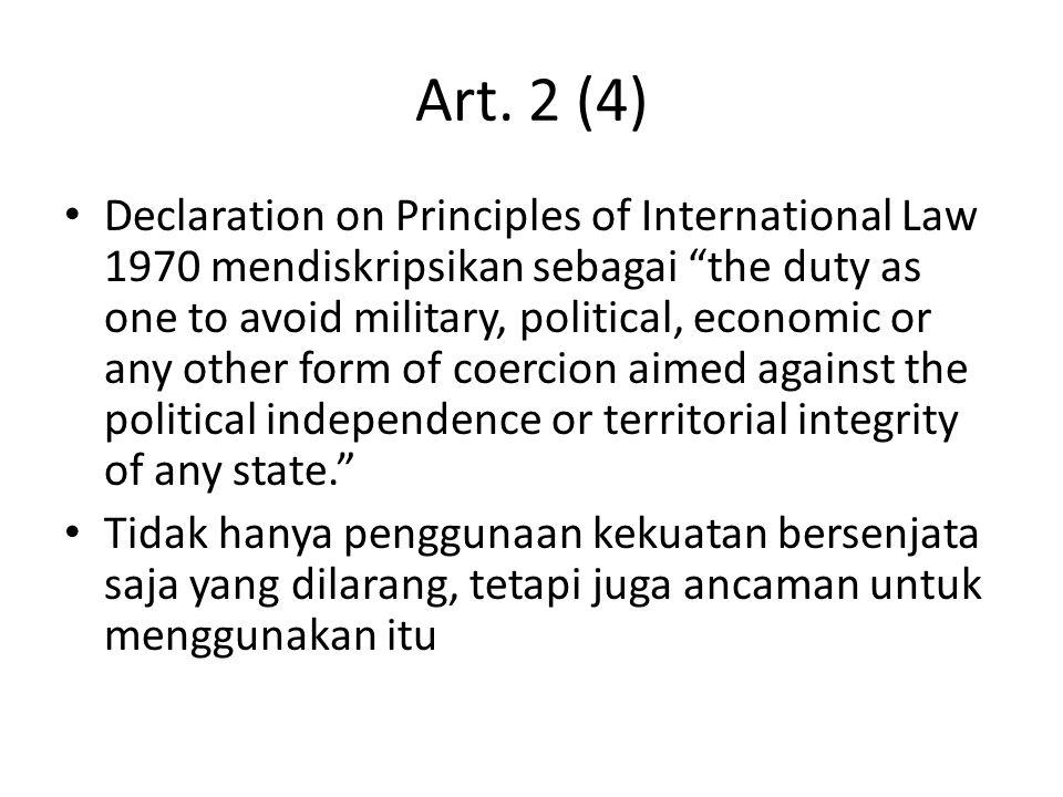 Pengecualian Art.2(4) Article 39:  atas persetujuan dari Dewan Keamanan PBB.