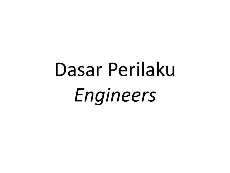 Dasar Perilaku Engineers