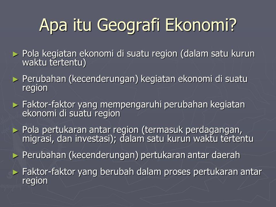 Mengapa Geografi Ekonomi Penting.