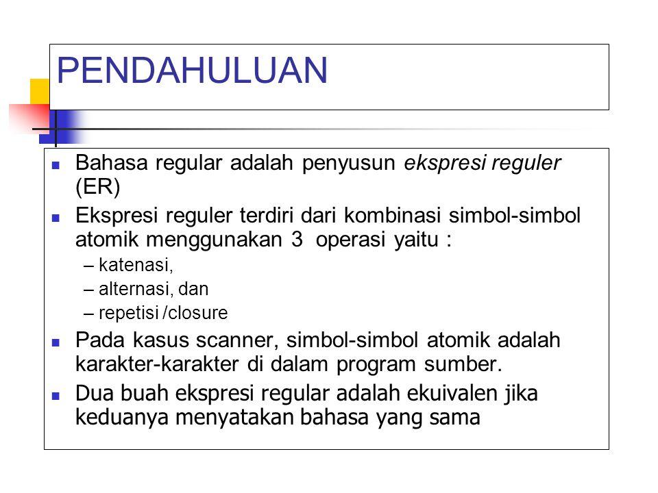 Operasi Regular - katenasi Katenasi /konkatenasi atau sequencing disajikan dengan physical adjacency – e.g.