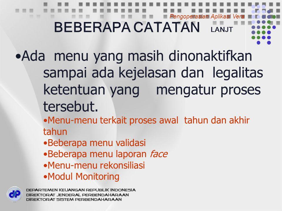 BEBERAPA CATATAN LANJT Ada menu yang masih dinonaktifkan sampai ada kejelasan dan legalitas ketentuan yang mengatur proses tersebut.
