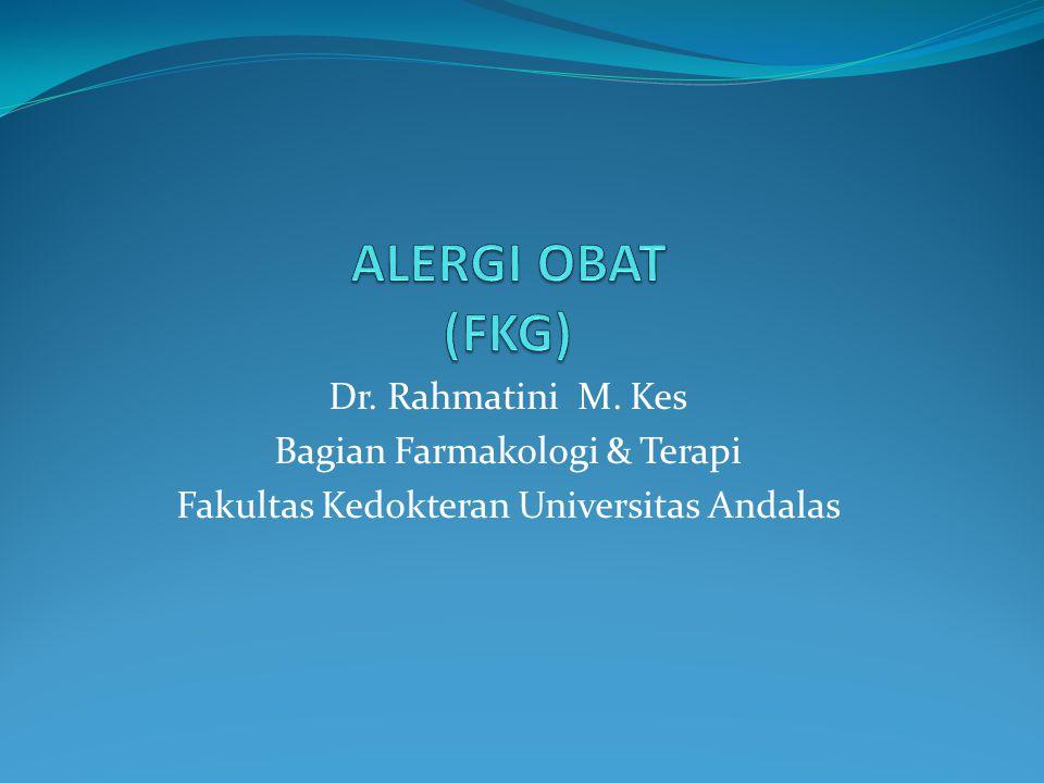 Dr. Rahmatini M. Kes Bagian Farmakologi & Terapi Fakultas Kedokteran Universitas Andalas