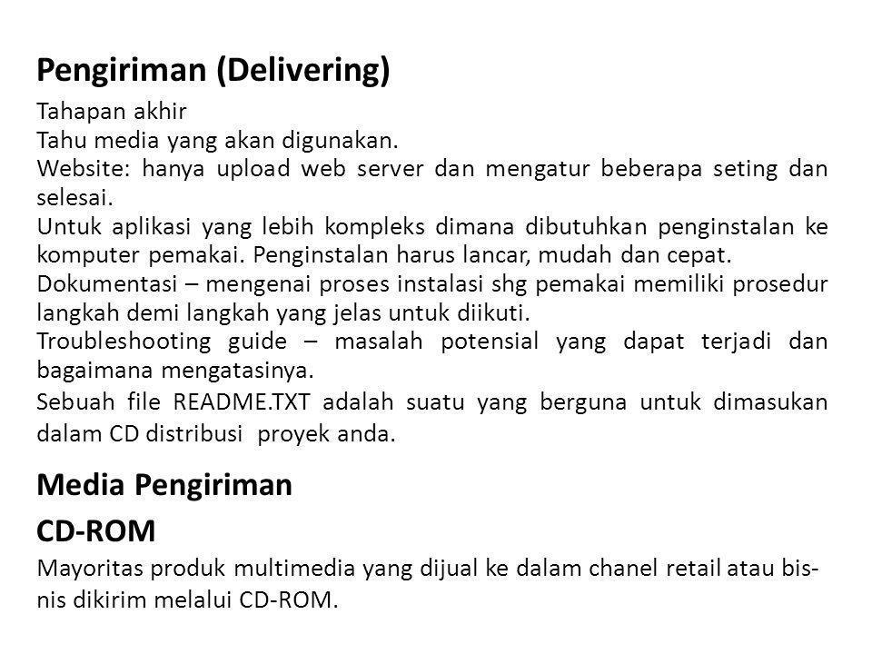 Pengiriman (Delivering) Tahapan akhir Tahu media yang akan digunakan.