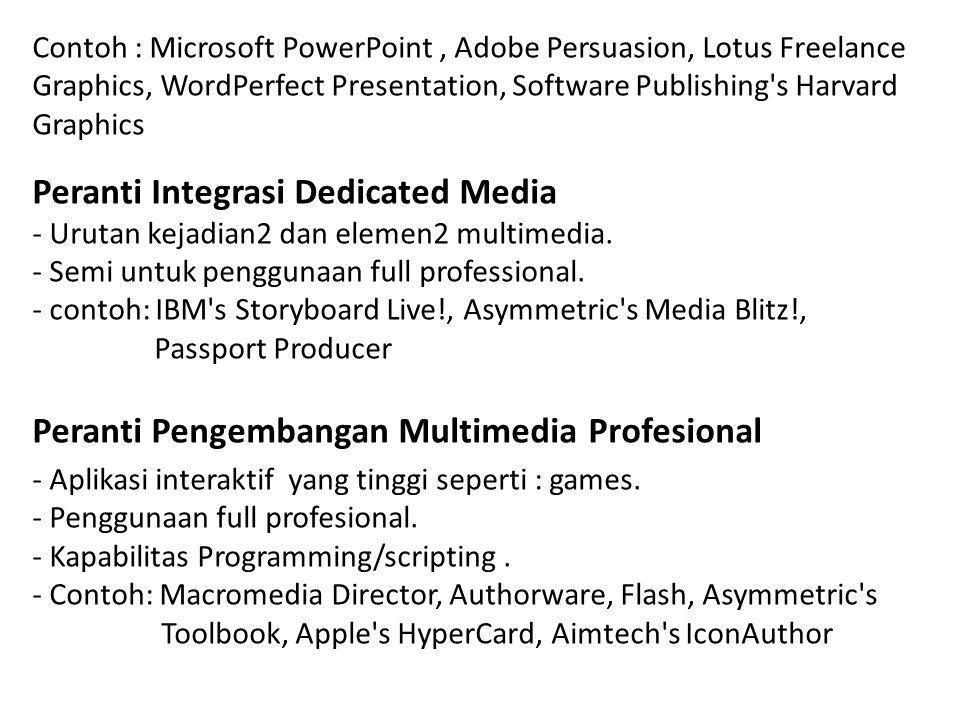 Proses Pengembangan Multimedia Memerlukan waktu yang lama untuk diproduksi.